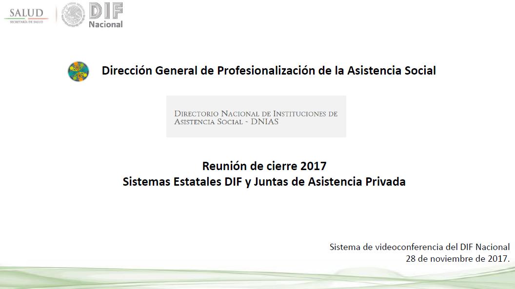 Reunión de cierre 2017 con los Sistemas Estatales DIF y Juntas de Asistencia Privada
