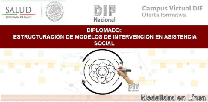 "Diplomado en línea ""Estructuración de Modelos de Intervención en Asistencia Social"" 2a impartición"