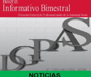 Boletín Informativo DGPAS Mayo/Junio 2018