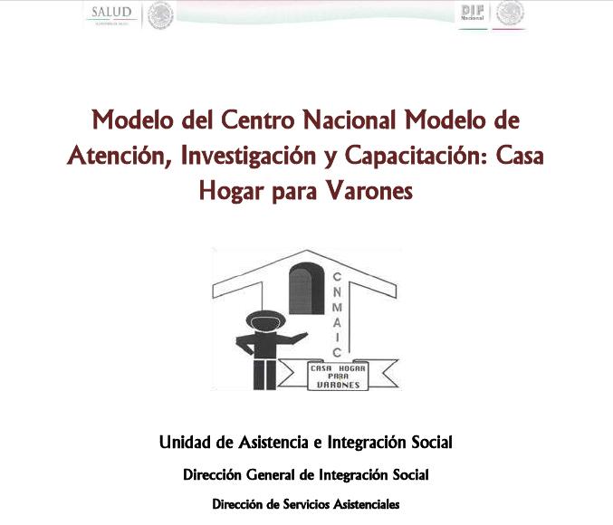 Modelo del Centro Nacional de Atención, Investigación y Capacitación: Casa Hogar Varones