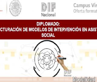Diplomado: Estructuración de Modelos de Intervención en Asistencia Social
