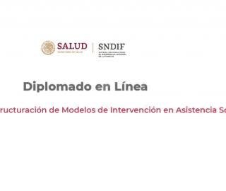 "Diplomado en línea: ""Estructuración de Modelos de Intervención en Asistencia Social"""